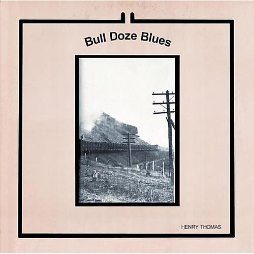 Alliance Henry Thomas - Bull Doze Blues
