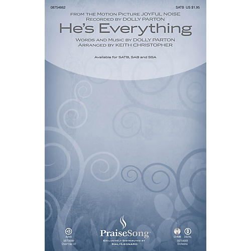 PraiseSong He's Everything (from Joyful Noise) CHOIRTRAX CD by Dolly Parton Arranged by Keith Christopher