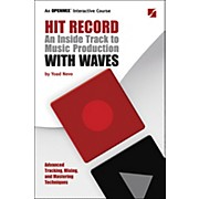 Hal Leonard Hit Record - An Inside Track to Music Production with Waves