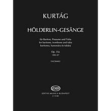 Editio Musica Budapest Hölderlin-Gesänge, Op. 35a EMB Series  by György Kurtág