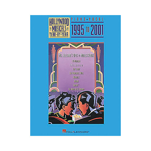 Hal Leonard Hollywood Musicals Year by Year - 1995 to 2001 Piano/Vocal/Guitar Songbook