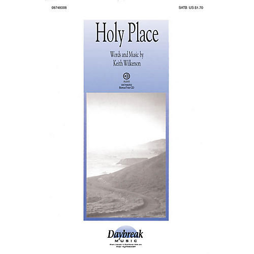 Daybreak Music Holy Place SATB composed by Keith Wilkerson