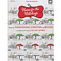 Hal Leonard Home For The Holidays - Medleys For Thanksgiving, Christmas & Beyond  Thumbnail