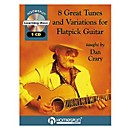 Homespun 8 Great Tunes & Variations for Flatpick Guitar by Dan Crary Book with CD