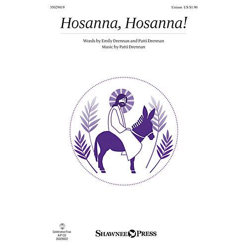 Shawnee Press Hosanna, Hosanna! UNIS composed by Patti Drennan