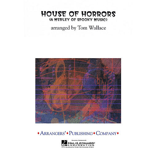 Arrangers House of Horrors Concert Band Arranged by Tom Wallace