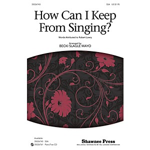 Shawnee Press How Can I Keep from Singing? SSA arranged by Becki Slagle May... by Shawnee Press