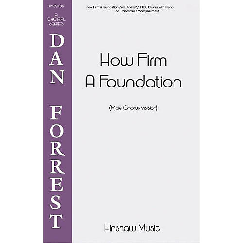 Hinshaw Music How Firm a Foundation TTBB arranged by Dan Forrest