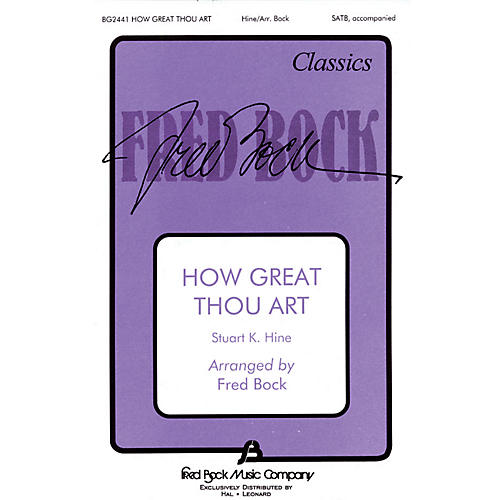 Fred Bock Music How Great Thou Art SATB arranged by Fred Bock