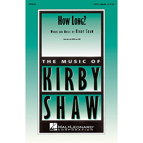 Hal Leonard How Long? SATB a cappella composed by Kirby Shaw