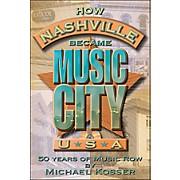 Hal Leonard How Nashville Became Music City, U.S.A. - 50 Years Of Music Row
