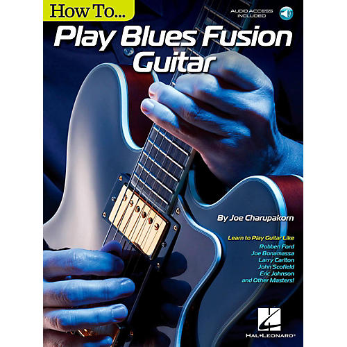 Hal Leonard How To Play Blues Fusion Guitar - Book/Audio Online