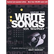 Hal Leonard How To Write Songs For Guitar - Revised Edition
