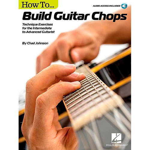 Hal Leonard How to Build Guitar Chops - Technique Exercises for the Intermediate to Advanced Guitarist Book/Audio Online-thumbnail