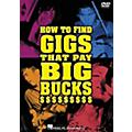 Hal Leonard How to Find Gigs That Pay Big Bucks (DVD)  Thumbnail