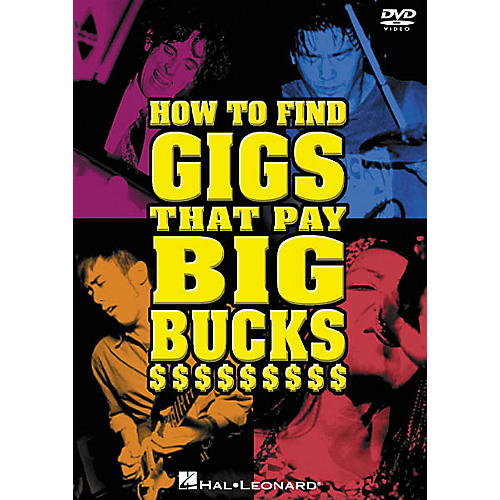 Hal Leonard How to Find Gigs That Pay Big Bucks (DVD)