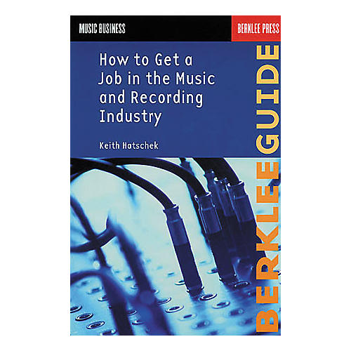 Hal Leonard How to Get a Job in the Music and Recording Industry Book