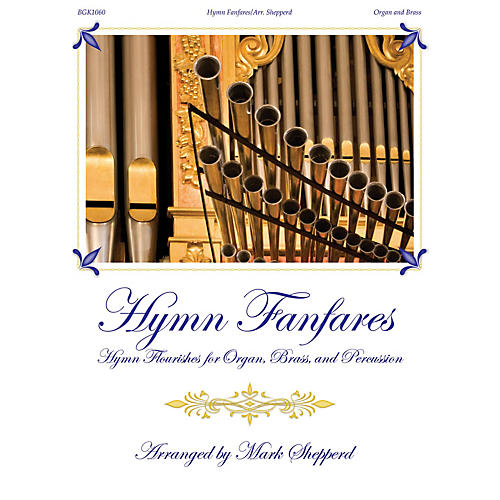 Fred Bock Music Hymn Fanfares (for Organ, Brass and Timpani) BRASS & TIMPANI arranged by Mark Shepperd