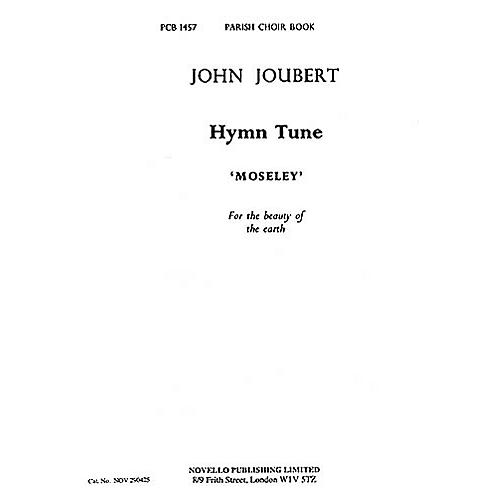 Novello Hymn Tune 'Moseley' (For the Beauty of the Earth) SATB Composed by John Joubert