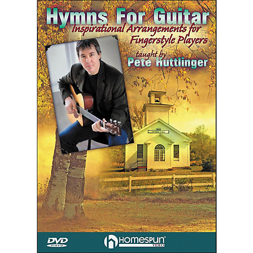 Homespun Hymns for Guitar: Inspirational Arrangements for Fingerstyle Players DVD By Pete Huttlinger-thumbnail