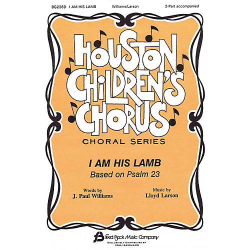 Fred Bock Music I Am His Lamb 2-Part composed by J. Paul Williams