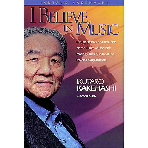 Hal Leonard I Believe in Music (Hardcover) Book Series Hardcover Written by Ikutaro Kakehashi