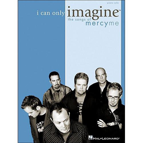 Integrity Music I Can Only Imagine - The Songs Of MercyMe for Piano Solo