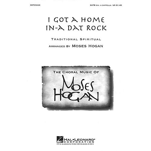 Hal Leonard I Got a Home in-a Dat Rock SATB DV A Cappella arranged by Moses Hogan
