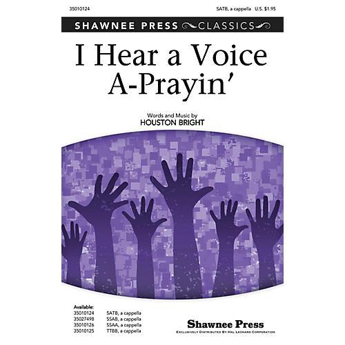 Shawnee Press I Hear a Voice A-Prayin' SATB a cappella composed by Houston Bright