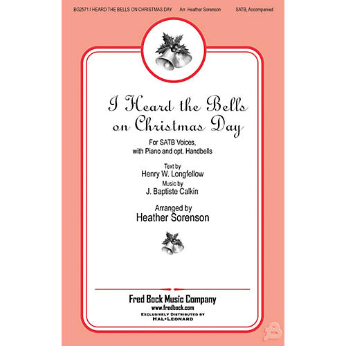 Fred Bock Music I Heard the Bells On Christmas Day Score & Parts Arranged by Heather Sorenson