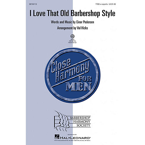 Barbershop Harmony Society I Love That Old Barbershop Style TTBB arranged by Val Hicks