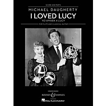 Boosey and Hawkes I Loved Lucy Boosey & Hawkes Chamber Music Series Composed by Michael Daugherty