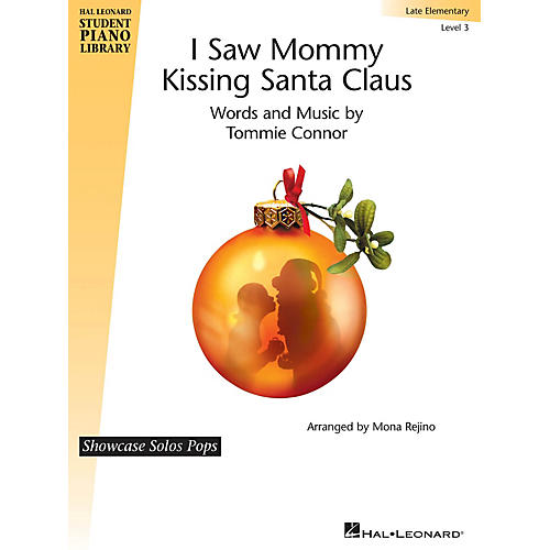 Hal Leonard I Saw Mommy Kissing Santa Claus Piano Library Series by Tommie Connor (Level Late Elem)