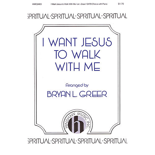 Hinshaw Music I Want Jesus to Walk with Me SATB arranged by Bryan L. Greer