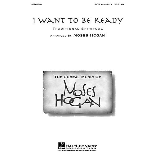 Hal Leonard I Want to Be Ready SATB a cappella arranged by Moses Hogan
