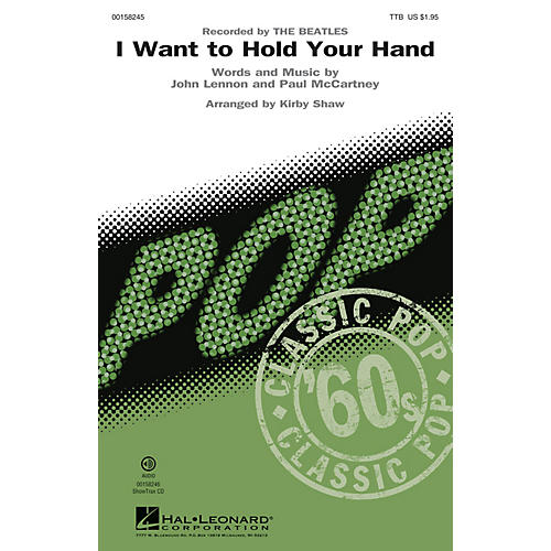 Hal Leonard I Want to Hold Your Hand TTB by The Beatles arranged by Kirby Shaw