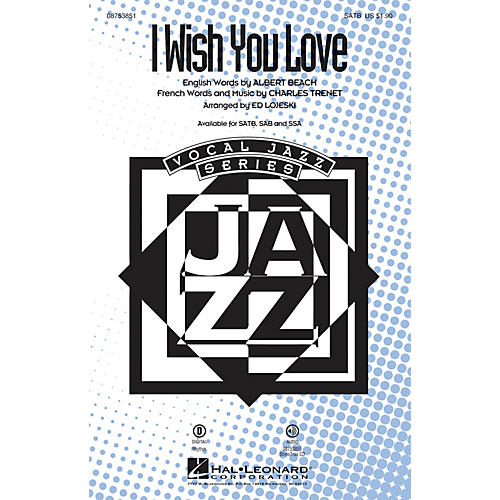 Hal Leonard I Wish You Love SSA Arranged by Ed Lojeski
