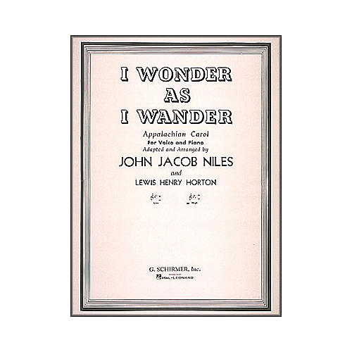 G. Schirmer I Wonder As I Wander for High Voice And Piano In E Flat Major By Niles