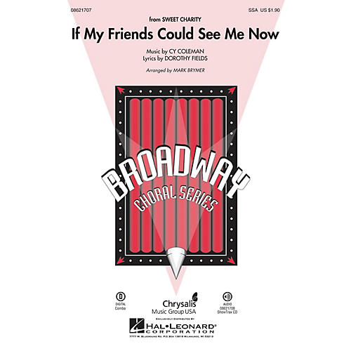 Hal Leonard If My Friends Could See Me Now (from Sweet Charity) SSA arranged by Mark Brymer