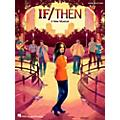 Hal Leonard If/Then - A New Musical Piano/Vocal Selections thumbnail