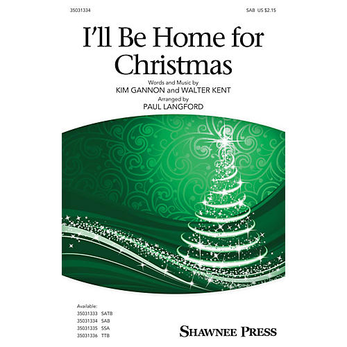 Shawnee Press I'll Be Home for Christmas SAB arranged by Paul Langford