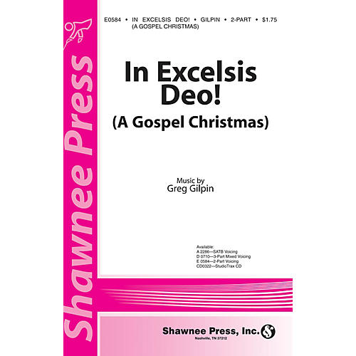 Shawnee Press In Excelsis Deo! (A Gospel Christmas) 2-Part composed by Greg Gilpin