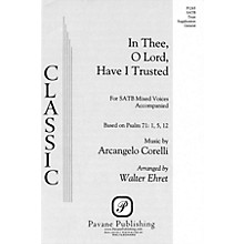 Pavane In Thee, O Lord, Have I Trusted SATB arranged by Walter Ehret