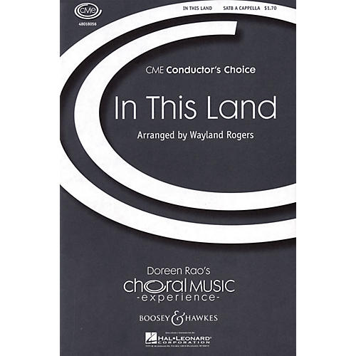 Boosey and Hawkes In This Land (CME Conductor's Choice) SATB a cappella arranged by Wayland Rogers