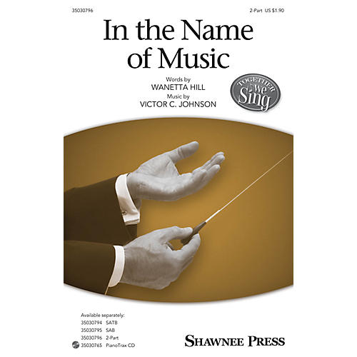 Shawnee Press In the Name of Music 2-Part arranged by Victor C. Johnson