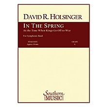 Southern In the Spring at the Time Kings Go Off to War Concert Band Level 6 Composed by David Holsinger