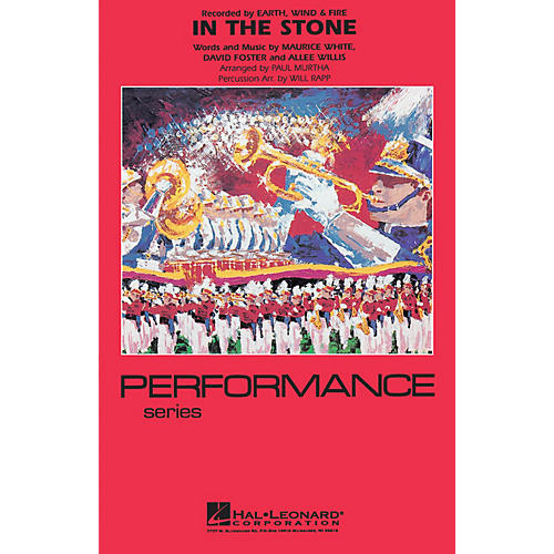 Hal Leonard In the Stone Marching Band Level 4 by Earth, Wind & Fire Arranged by Paul Murtha