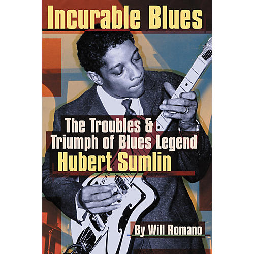 Backbeat Books Incurable Blues - The Troubles and Triumph of Blues Legend Hubert Sumlin Book-thumbnail