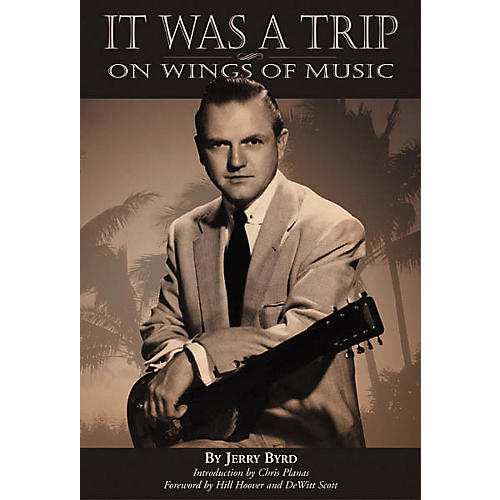 Centerstream Publishing It Was a Trip, On Wings of Music - Jerry Byrd Book