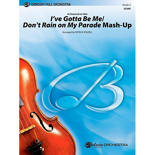 Alfred I™ve Gotta Be Me / Don™t Rain on My Parade Mash-Up Concert Full Orchestra Grade 3 Set